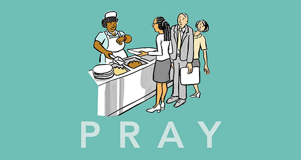 Pray - with image of work canteen