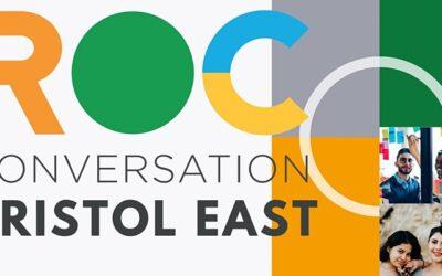 Bristol East ROC Conversation